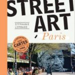 GUIDE DU STREET ART par Stéphanie Lombard